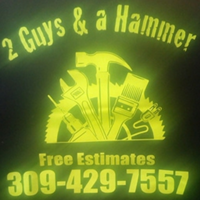 2 GUYS AND A HAMMER Rock Island, IL Thumbtack